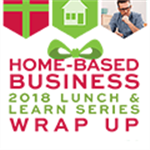 Home-Based Business Lunch and Learn Series Wrap Up