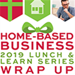 Home-based Business 2019 Lunch and Learn Series Wrap Up